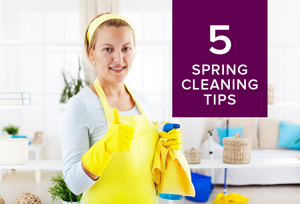 5 spring cleaning tips to get your home organized - Five tips for quick cleaning ...