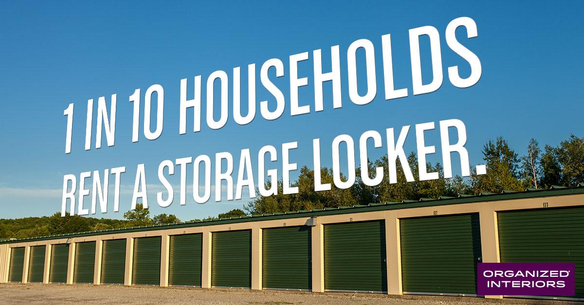 1 in 10 households rent a storage locker